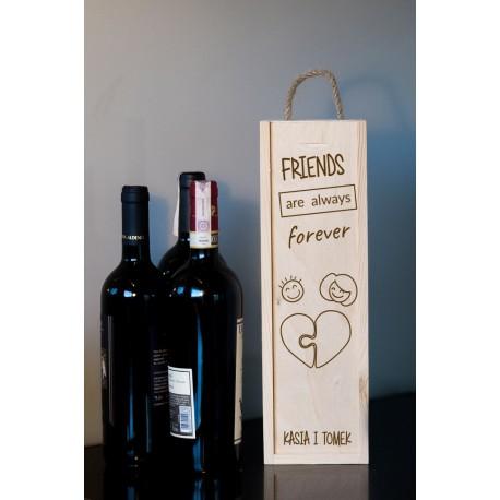 """Pudełko na wino dla przyjaciela """"Friends are always forever"""""""