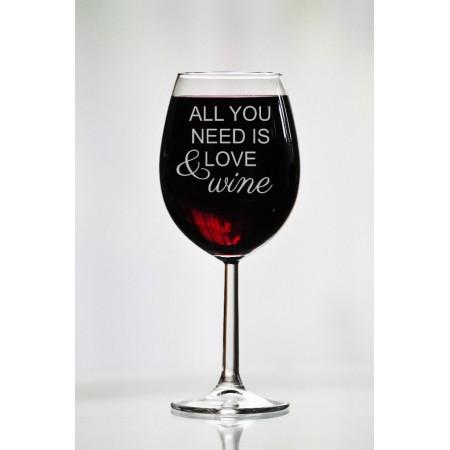 "Kieliszek do wina""All You need is love and wine"""
