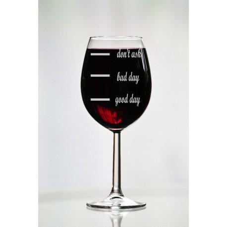 """Kieliszek do wina na ciężki dzień """"dont ask, bad day, good day"""""""
