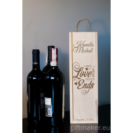 Pudełko do wina z imionami pary młodej - A TRUE LOVE STORY NEVER ENDS