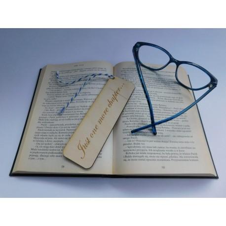 """Drewniana zakładka do książki - """"Just one more chapter"""" 1"""