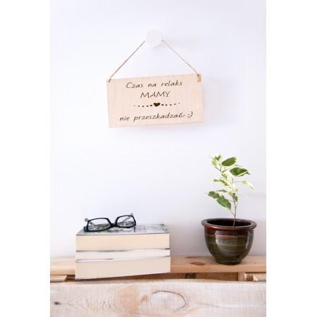 """Tabliczka dekoracyjan mamy: """"czas na relaks mamy, nie przeszkadzać"""""""